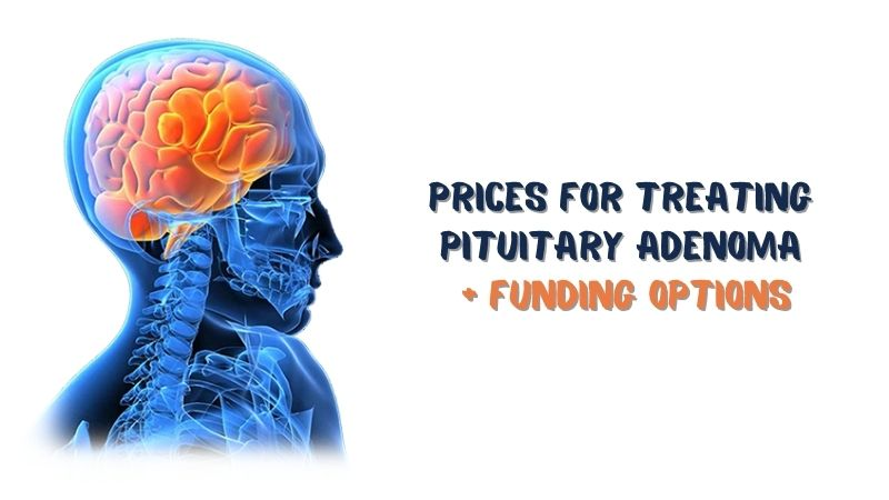 Prices for Treating Pituitary Adenoma in the USA + Funding Options